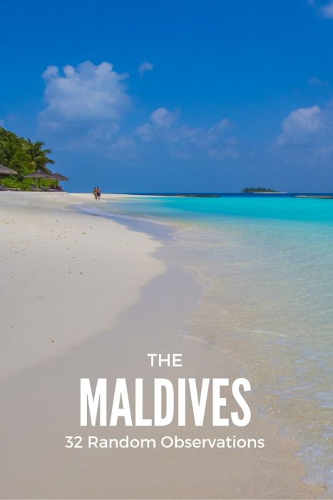 32 Random Observations About The Maldives - Learn more about these beautiful islands.